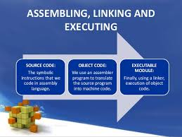 Assembling Linking and Executing