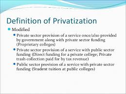 Privatization: Meaning Advantage and Disadvantages