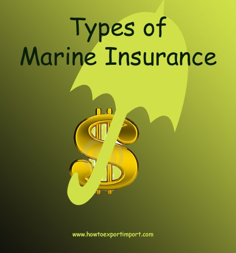 Types and  Policies of Marine Insurance