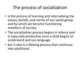 Concept and Process of Socialization