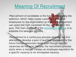 Meaning, Sources and Methods of Recruitment