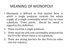 Monopoly: Meaning and Characteristics