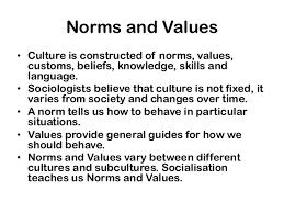 Norms values and the role of  society