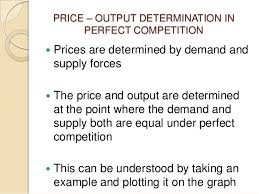 Equilibrium price and output determination under perfect competition