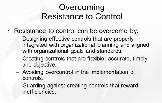 Tools and Technique of Control, Overcoming Resistance to Control
