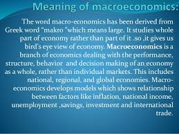 Meaning and Scope of Macroeconomics