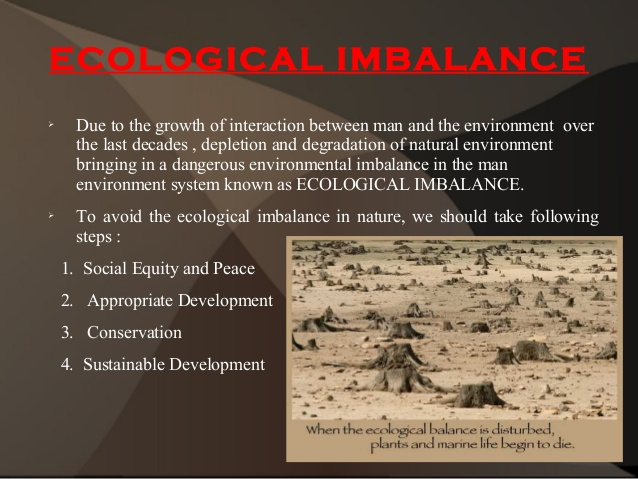 Ecological imbalance and their consequences