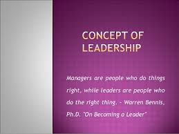 Concept, Characteristics and Quality of Leadership