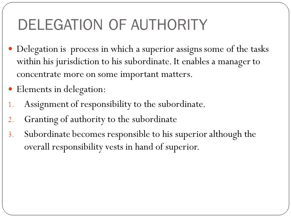 Delegation of Authority and Centralization