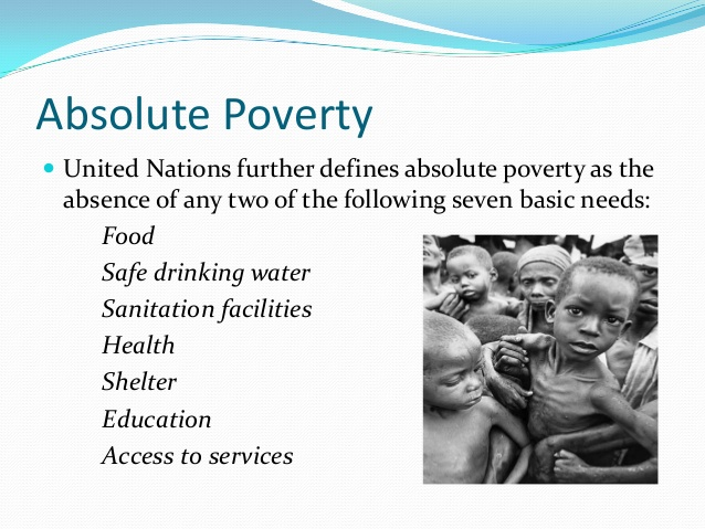 absolute poverty To call for increased global internet access as a way to eliminate poverty   equal rights and access to appropriate new technology includes.