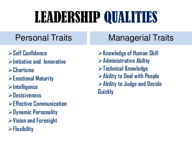the qualities of a great leader set the standards among followers To become a good leader, you must have all these qualities but if you lack some of these qualities, then you might struggle to make the mark in the world of leadership you will have to set a good example for others to follow.